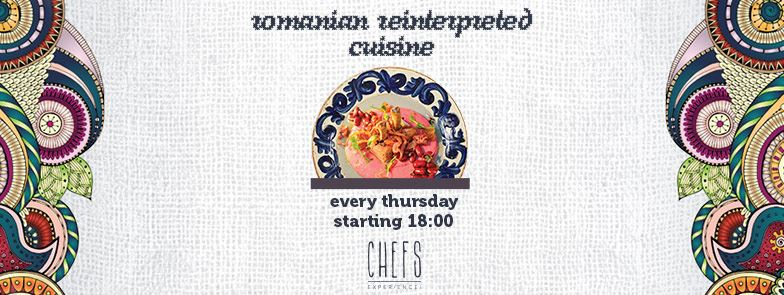 Bucataria Romaneasca reinterpetata la Chefs. Experience