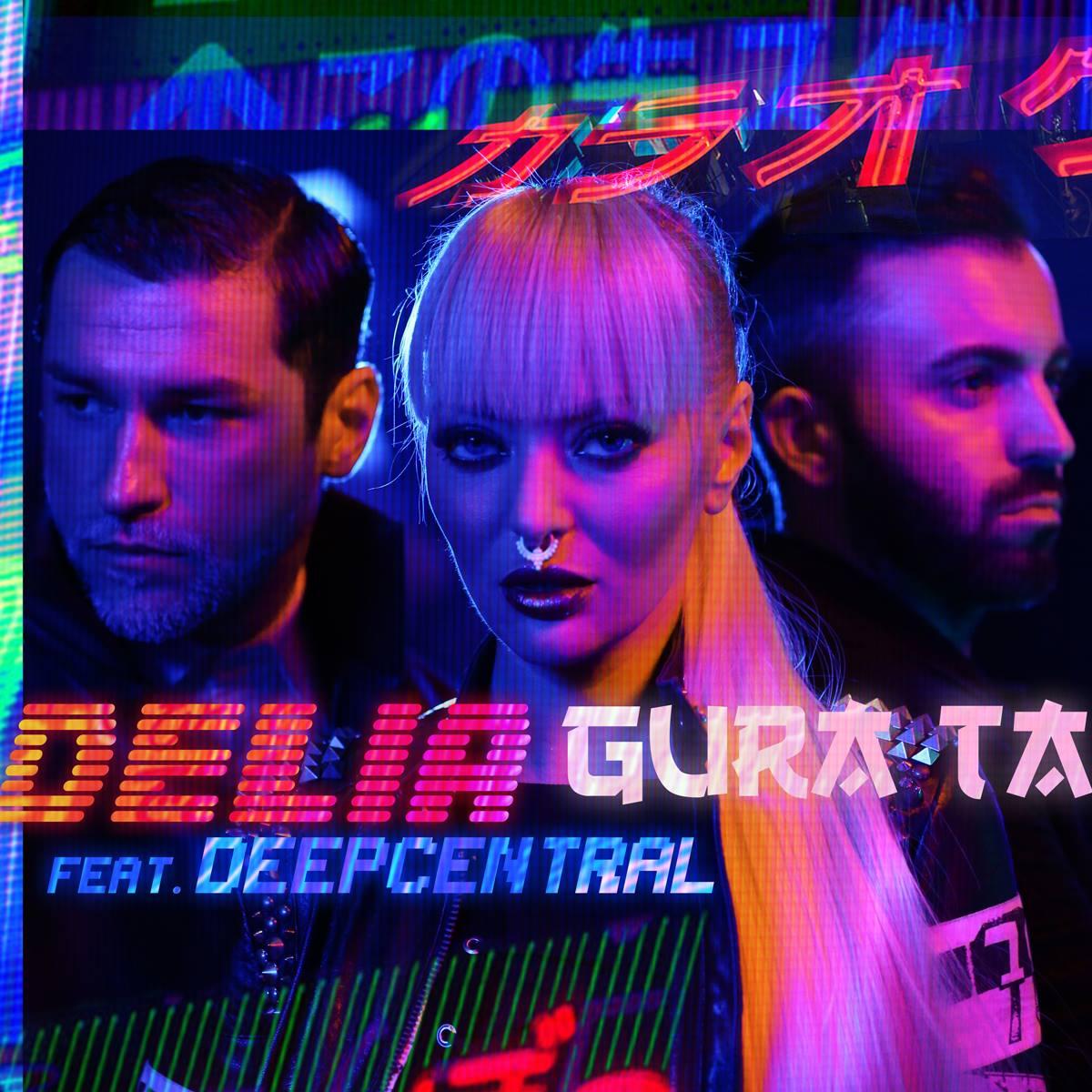 "Delia si Deepcentral lanseaza single-ul si videoclipul ""Gura ta"""
