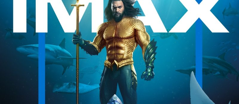 """Trei motive să vezi """"Aquaman"""" în format IMAX"""