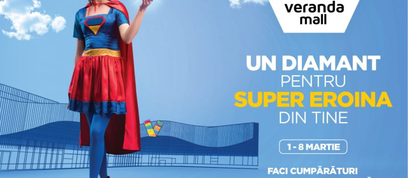 Veranda Mall celebreaza supereroina din viata ta